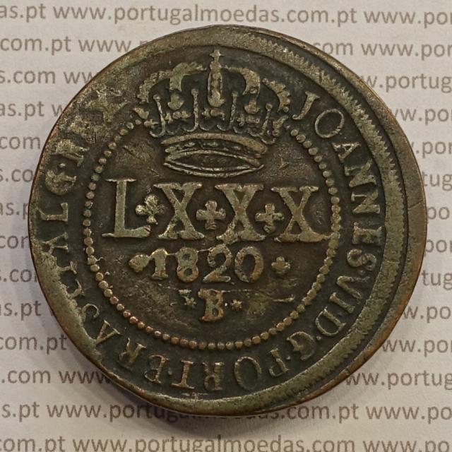"""MOEDA DE LXXX RÉIS (80 RÉIS) COBRE 1820 """"B"""" BAHIA - BRASIL - D. JOÃO VI -VÁRIOS DETALHES INVULGARES"""
