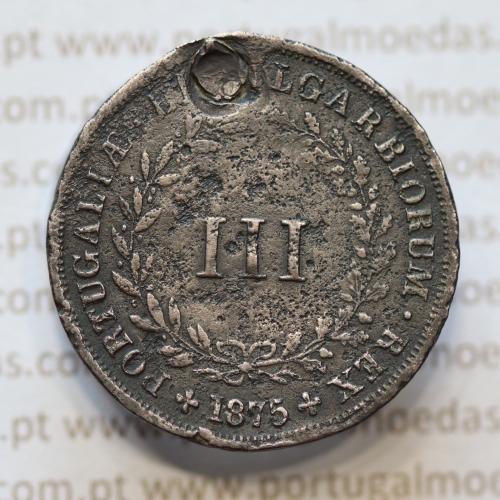 MOEDA 3 RÉIS COBRE (III RÉIS) 1875 (BC- / REG) - REI D. LUIS I - WORLD COINS PORTUGAL KM517