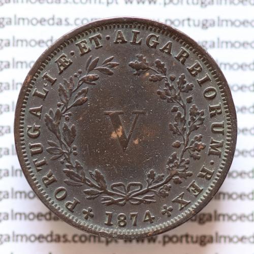 MOEDA 5 RÉIS COBRE (V RÉIS) 1874 (MBC+ / BELA-) - REI D. LUIS I - WORLD COINS PORTUGAL KM513