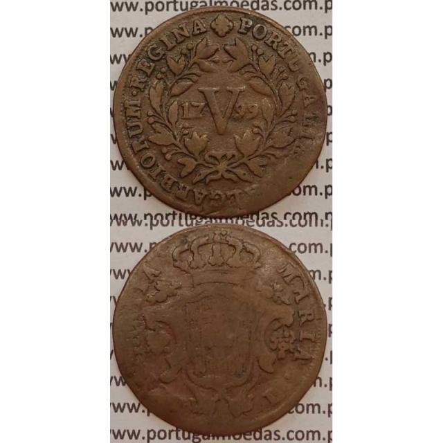 MOEDA V REIS COBRE 1799 (BC) ANVERSO E REVERSO COM LETRAS MENORES - D. MARIA I
