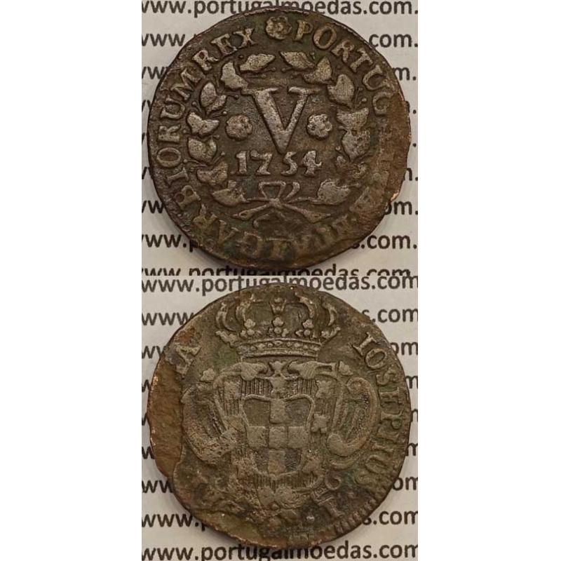 MOEDA V REIS COBRE 1754 (BC+) - D.JOSÉ I - IOSEPHUS