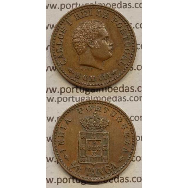 "1/8 TANGA COBRE MCMIII - 1903 ""ÍNDIA"" (BELA) D. CARLOS I"