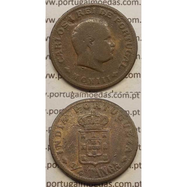 "1/4 TANGA COBRE MCMIII - 1903 ""INDIA"" (BC+) D. CARLOS I"