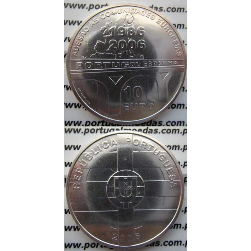 """10 EUROS PRATA 2006 """"ADESÃO DE PORTUGAL /ESPANHA ÁS COMUNIDADES EUROPEIAS"""" (BELA/SOB)"""